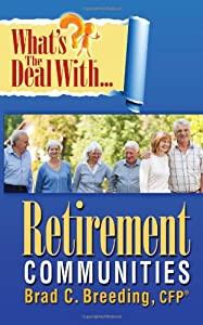 What's the Deal with Retirement Communities? by People Tested Books