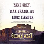 Stories of the Golden West, Book 3 | Jon Tuska,Louis L'Amour,Zane Grey,Max Brand