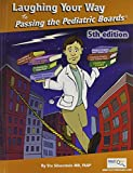 Laughing Your Way to Passing the Pediatric Boards: The Seriously Funny Study Guide (Silverstein, Laughing Your Way to Passing the Pediatric Boar)