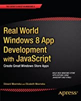 Real World Windows 8 App Development with JavaScript Front Cover