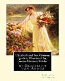 img - for Elizabeth and her German garden. Illustrated by Simon Harmon Vedder: by Elizabeth von Arnim and Simon Harmon Vedder (1866-1937), Professions: Painter; Sculptor; Illustrator book / textbook / text book