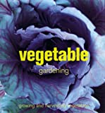 img - for Vegetable Gardening: Growing and Harvesting Vegetables by Bradley Steven - Fenton-Smith John e.v.a. (2004-09-01) book / textbook / text book