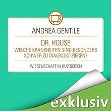 Dr.House: Welche Krankheiten sind besonders schwer zu diagnostizieren? (Wissenschaft in Kultserien) Hörbuch von Andrea Gentile Gesprochen von: Robert Frank