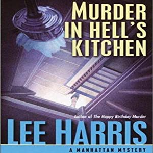 Murder in Hell's Kitchen: Manhattan Mysteries, Book 1 | [Lee Harris]