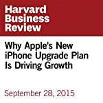 Why Apple's New iPhone Upgrade Plan Is Driving Growth | Rafi Mohammed