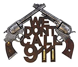 WE DON\'T CALL 911 GUN DECOR