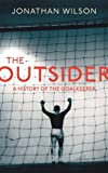 The Outsider: A History of the Goalkeeper (English Edition)