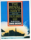 The Royal Navy and the Falklands War (0099573903) by Brown, David
