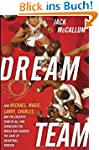 Dream Team: How Michael, Magic, Larry...