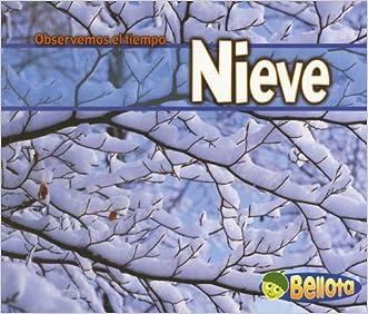 Nieve (Observemos el tiempo) (Spanish Edition)