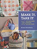 Make It, Take It: 16 Cute and Clever Projects to Sew with Friends