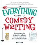 img - for The Everything Guide to Comedy Writing: From stand-up to sketch - all you need to succeed in the world of comedy book / textbook / text book