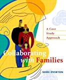 img - for Collaborating with Families: A Case Study Approach 1st (first) Edition by Overton, Sheri [2004] book / textbook / text book