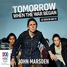 Tomorrow, When the War Began: Television Series Audiobook by John Marsden Narrated by Suzi Dougherty