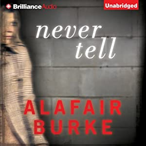 Never Tell: Ellie Hatcher, Book 4 | [Alafair Burke]