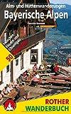 Rother Wanderbuch Alm- und Hüttenwanderungen Bayerische Alpen. 50 Touren zwischen Füssen und Chiemgau