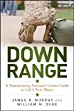 img - for Down Range: A Transitioning Veteran's Career Guide to Life's Next Phase book / textbook / text book