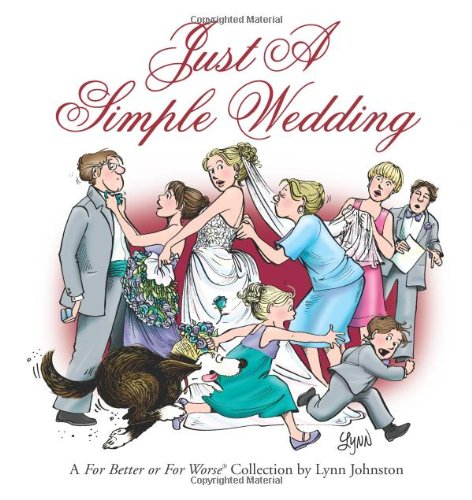 Just a Simple Wedding: A For Better or For Worse Collection (For Better or for Worse Collections)