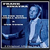 In the Wee Small Hours and Our Town Frank Sinatra