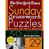 The New York Times Sunday Crossword Puzzles Volume 29: 50 Sunday puzzles from the pages of The New York Times ~ The New York Times