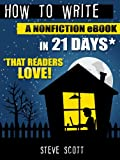 How to Write a Nonfiction eBook in 21 Days – That Readers LOVE!