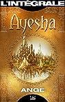 Ayesha - l'Intégrale par Ange