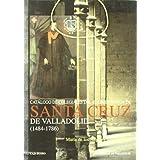 Catalogo de Colegiales Del Colegio Mayor de Santa Cruz de Valladolid (1484-1786)