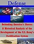 Defending America's Shores: A Histori...
