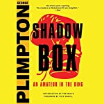 Shadow Box: An Amateur in the Ring | George Plimpton,Mike Lupica - foreword