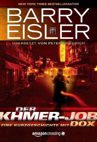 Barry Eisler - Der Khmer-Job: Eine Kurzgeschichte mit Dox (Kindle Single) (German Edition)