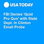 FBI Denies 'Quid Pro Quo' with State Dept. In Clinton Email Probe | Kevin Johnson