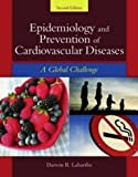 img - for By Darwin R. Labarthe: Epidemiology and Prevention of Cardiovascular Disease: A Global Challenge Second (2nd) Edition book / textbook / text book