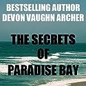 The Secrets of Paradise Bay (       UNABRIDGED) by Devon Vaughn Archer Narrated by Bella Czar