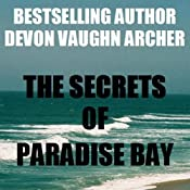 The Secrets of Paradise Bay | [Devon Vaughn Archer]