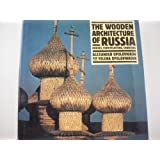 The Wooden Architecture of Russia: Houses, Fortifications, and Churches