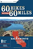 Search : 60 Hikes Within 60 Miles: Sacramento: Including Davis, Roseville, and Auburn