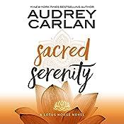 Sacred Serenity: Lotus House, Book 2 | Audrey Carlan