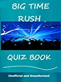 img - for The Unofficial Big Time Rush Quiz Book book / textbook / text book