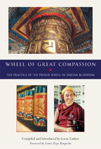 The Wheel of Great Compassion: The Practice of the Prayer Wheel in Tibetan Buddhism