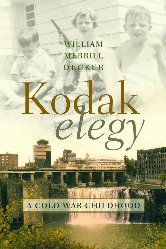 Kodak Elegy: A Cold War Childhood, William Merrill Decker