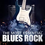 The Most Essential Blues Rock