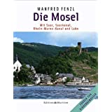 Die Mosel: Mit Saar, Saarkanal, Rhein-Marne-Kanal und Lahn