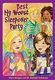 My Worst/Best Sleepover Party