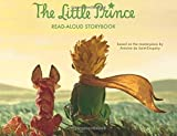 img - for The Little Prince Read-Aloud Storybook: Abridged Original Text by Antoine de Saint-Exup??ry (2015-11-17) book / textbook / text book