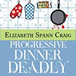 Progressive Dinner Deadly: A Myrtle Clover Mystery, Book 3 (       UNABRIDGED) by Elizabeth Spann Craig Narrated by Lia Frederick