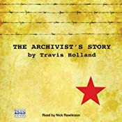 The Archivist's Story | [Travis Holland]