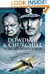 Dowding and Churchill: The Dark Side...