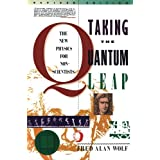 Taking the Quantum Leap: The New Physics for Nonscientists ~ Fred Alan Wolf