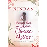 Message from an Unknown Chinese Mother: Stories of Loss and Loveby Xinran