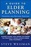 A Guide to Elder Planning: Everything You Need to Know to Protect Your Loved Ones and Yourself, 2/e by Steve Weisman